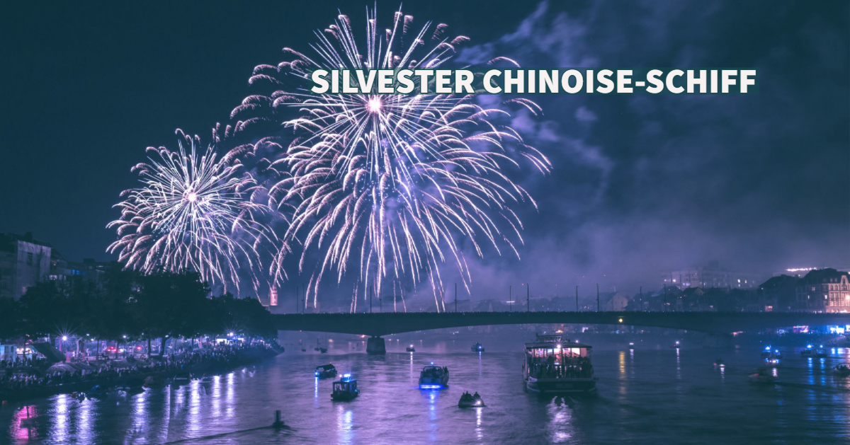 Silvester Chinoise-Schiff